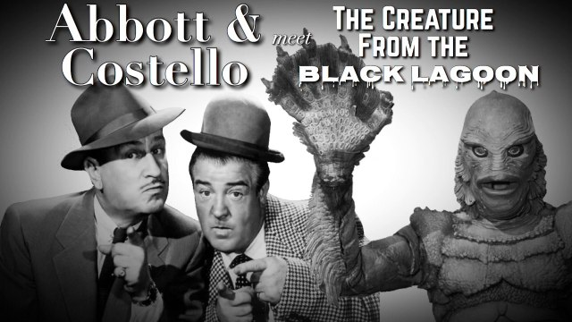Abbott & Costello Meet the Creature from the Black Lagoon