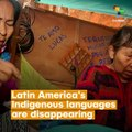 Latin America's Indigenous Languages Are Disappearing