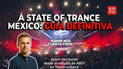 A STATE OF TRANCE  MÉXICO: GUÍA DEFINITIVA