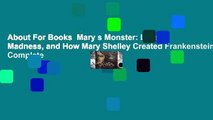 About For Books  Mary s Monster: Love, Madness, and How Mary Shelley Created Frankenstein Complete