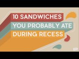 10 Sandwiches You Probably Ate During Recess