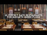 10 Perfect Date Restaurants for Budgets Under P1000