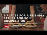 5 Places For A Friendly Father And Son Competition