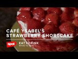 This Is the Story of Café Ysabel's Strawberry Shortcake