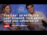 The Cast of Netflix's The Last Summer Talk About Love and Growing Up