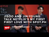 Jisoo and Jin-young Talk Netflix's My First First Love With Spot.ph