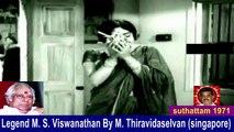 Legend M. S. Viswanathan By M. Thiravidaselvan (singapore) Vol 83     suthattam  1971  song  1