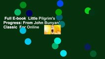 Full E-book  Little Pilgrim's Progress: From John Bunyan's Classic  For Online