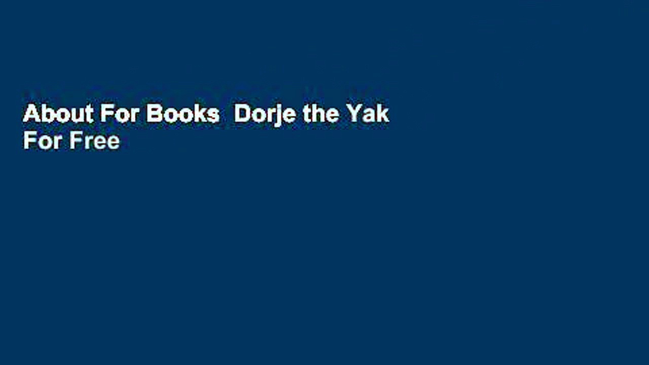 About For Books  Dorje the Yak  For Free