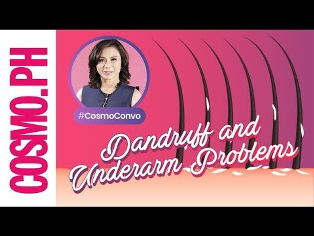 #CosmoConvo: Part 2 With Dr. Vicki Belo, M.D.: Solutions For Dandruff And Underarm Problems