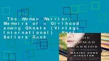 The Woman Warrior: Memoirs of a Girlhood among Ghosts (Vintage International)  Best Sellers Rank