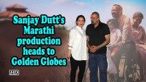 Sanjay Dutt's Marathi production heads to Golden Globes