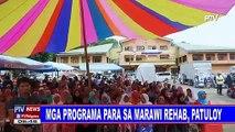 Mga programa para sa Marawi rehab, patuloy
