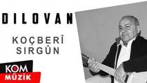 Dilovan - Koçberî / Sirgûn (2019 © Kom Müzik)