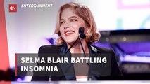 Selma Blair Can't Sleep