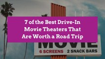 7 of the Best Drive-In Movie Theaters That Are Worth a Road Trip