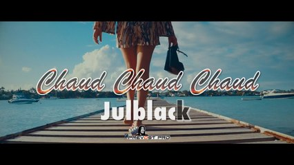 JULBLACK - Chaud Chaud Chaud !!!