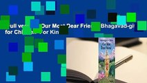 Full version  Our Most Dear Friend: Bhagavad-gita for Children  For Kindle