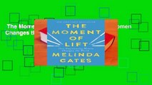 The Moment of Lift: How Empowering Women Changes the World  Review