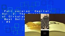 Full version  Capital, Vol  2  The Process of Circulation of Capital  Best Sellers Rank   #5
