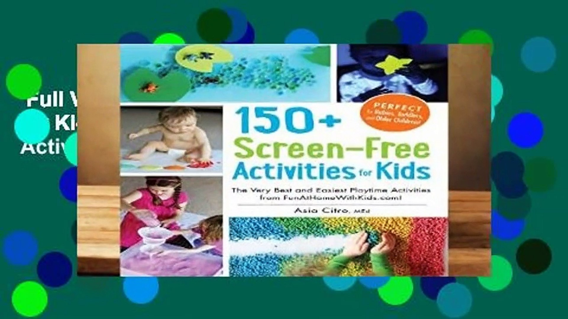 Full Version  150+ Screen-Free Activities for Kids: The Very Best and Easiest Playtime Activities