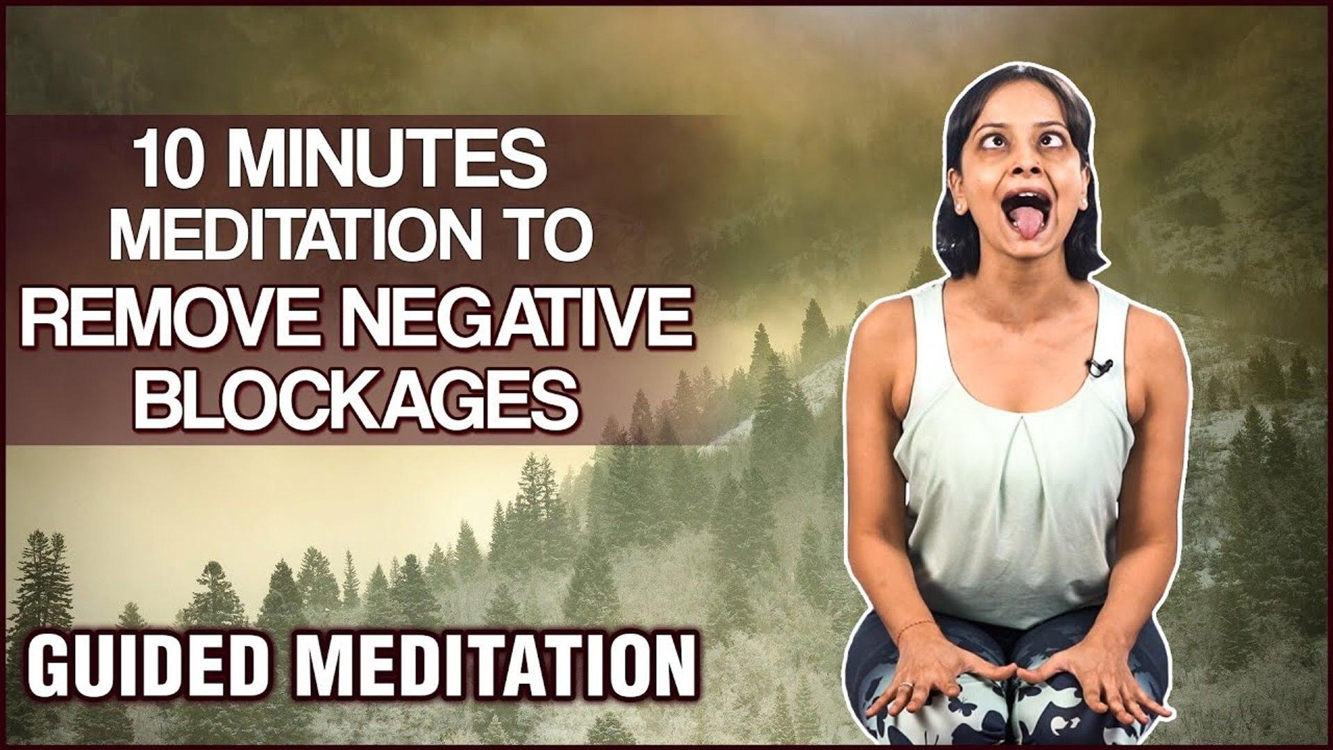 10 Minutes Meditation To Remove Negative Blockages|Remove Mental Blockages  & Subconscious Negativity
