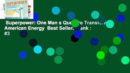Superpower: One Man s Quest to Transform American Energy  Best Sellers Rank : #3