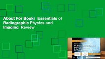 About For Books  Essentials of Radiographic Physics and Imaging  Review