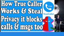 , , How true caller works & steal your privacy ,  It blocks your calls and SMS ,  We allowed all permissions to it, ,