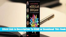Full E-book Mind-Blowing Modular Origami: The Art of Polyhedral Paper Folding: Use Origami Math to