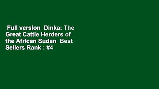 Full version  Dinka: The Great Cattle Herders of the African Sudan  Best Sellers Rank : #4