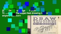 [Doc] Draw Buildings and Cities in 15 Minutes: The super-fast drawing technique anyone can learn