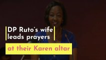 DP_Ruto_s_wife_leads_prayers at their Karen alter
