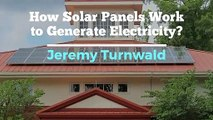 Jeremy Turnwald - Working of Solar Panels to Generate Electricity