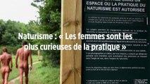 Naturisme : « Les femmes sont les plus curieuses de la pratique »
