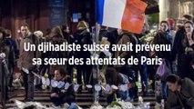 Un djihadiste suisse avait prévenu sa sœur des attentats de Paris