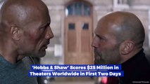 'Hobbs And  Shaw' Brings In Big Money