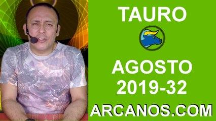 HOROSCOPO TAURO - Semana 2019-32 Del 4 al 10 de agosto de 2019 - ARCANOS.COM