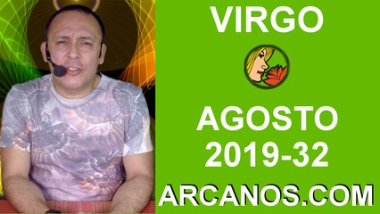 HOROSCOPO VIRGO - Semana 2019-32 Del 4 al 10 de agosto de 2019 - ARCANOS.COM
