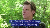 Jim Carrey Has Concerns About 'Sonic' Redesign