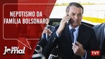 Nepotismo da família Bolsonaro - Cresce o número de famílias endividadas –  Seu Jornal 05.08.2019