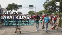 Niños apátridas: Colombia dará nacionalidad a hijos de venezolanos