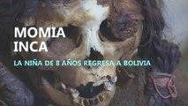 La momia de una niña inca vuelve a Bolivia tras más de un siglo en EEUU