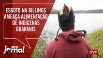 Esgoto na Billings ameaça alimentação de indígenas Guaranis