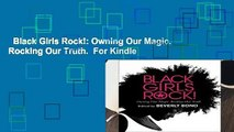 Black Girls Rock!: Owning Our Magic. Rocking Our Truth.  For Kindle