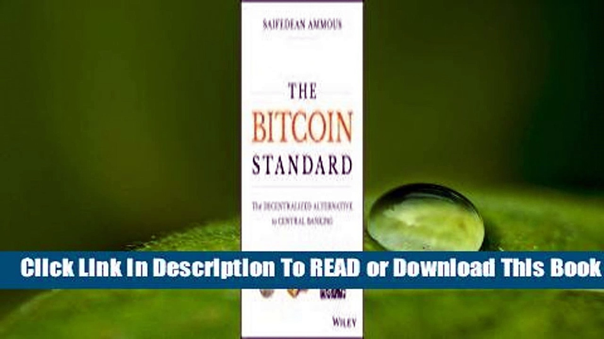 Online The Bitcoin Standard: The Decentralized Alternative to Central Banking  For Trial