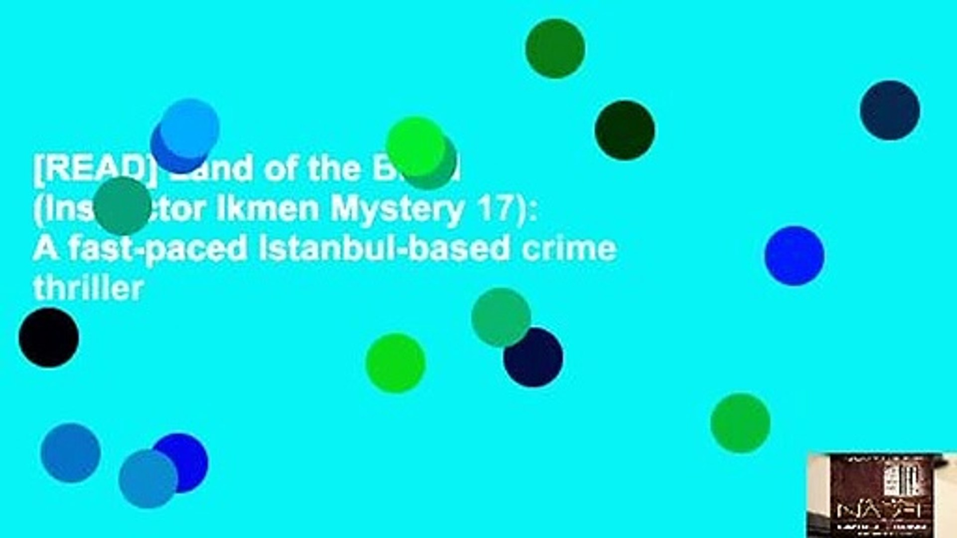 [READ] Land of the Blind (Inspector Ikmen Mystery 17): A fast-paced Istanbul-based crime thriller
