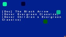 [Doc] The Black Arrow (Dover Evergreen Classics) (Dover Children s Evergreen Classics)