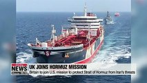 Britain to join U.S. mission to protect Strait of Hormuz from Iran's threats