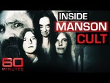 Inside Charles Manson's crazed cult - 60 Minutes Australia